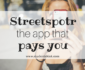 Streetspotr: the app that pays you